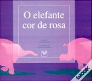 O Elefante Cor-de-Rosa Luísa Dacosta