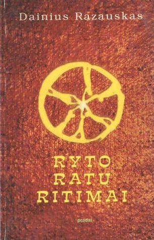 Ryto ratų ritimai: Pagrindinio kosmologinio modelio rekonstrukcija su etimologiniais priedainiais Dainius Razauskas-Daukintas
