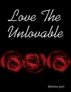 Love the Unlovable  by  Kristina Gott