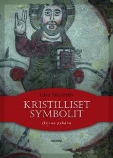 Kristilliset symbolit: Ikkuna pyhään Liisa Väisänen