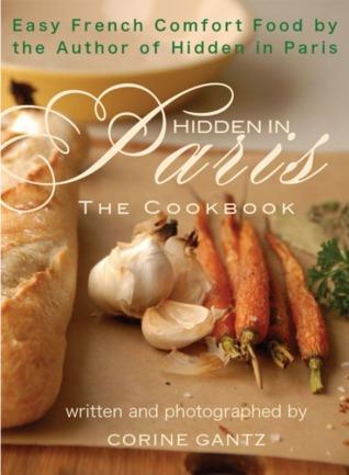 Hidden In Paris -- The Cookbook  by  Corine Gantz