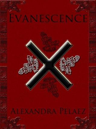 Evanescence (Evanescence, #1)  by  Alexandra Pelaez