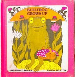 Bullfrog Grows Up Rosamond Dauer