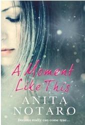 A Moment Like This Anita Notaro