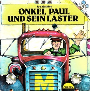 Onkel Paul und sein Laster (Lesemaus #13) Joe Mathieu