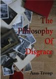 The philophosy of Disgrace  by  Ann Troup