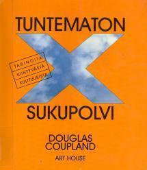Tuntematon sukupolvi: tarinoita kiihtyvästä kultuurista  by  Douglas Coupland