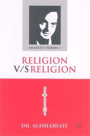 Religion V/S Religion  by  Ali Shariati