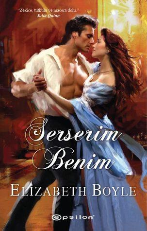 Serserim Benim (Bachelor Chronicles, #2) Elizabeth Boyle