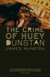The Crime Of Huey Dunstan: A Novel James McNeish