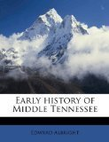 Early History Of Middle Tennessee  by  Edward Albright