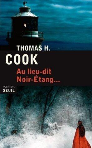 Au lieu-dit Noir-Etang... Thomas H. Cook