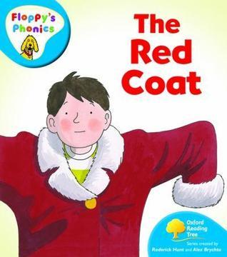 The Red Coat (Oxford Reading Tree, Stage 2A, Floppys Phonics)  by  Roderick Hunt
