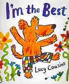 Im The Best  by  Lucy Cousins