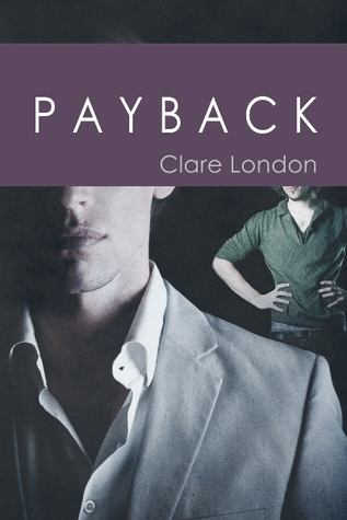 Payback (True Colors, #3) Clare London