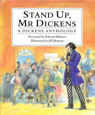 Stand Up, Mr. Dickens: A Dickens Anthology Edward Blishen