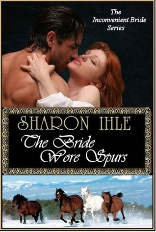 The Bride Wore Spurs (The Inconvenient Brides, #1)  by  Sharon Ihle