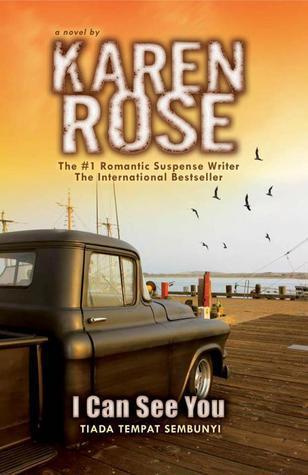 I Can See You : Tiada Tempat Sembunyi (book #10) Karen      Rose