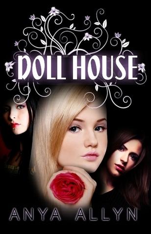 Dollhouse (Dollhouse, #1)  by  Anya Allyn