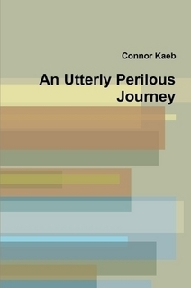An Utterly Perilous Journey  by  Connor Kaeb