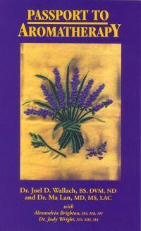 Passport to Aromatherapy Joel D. Wallach