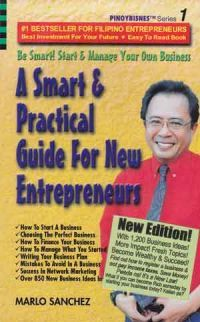 A Smart and Practical Guide for New Entrepreneurs  by  Marlo Sanchez