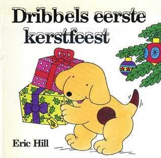 Dribbels eerste kerstfeest  by  Eric Hill