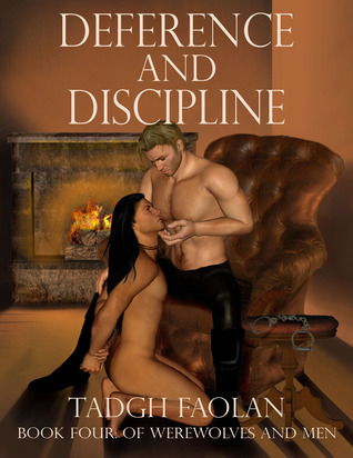 Deference and Discipline (Of Werewolves and Men, #4)  by  Tadgh Faolan