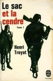 Le sac et la cendre partie 1 (Tant que la terre durera, #4)  by  Henri Troyat