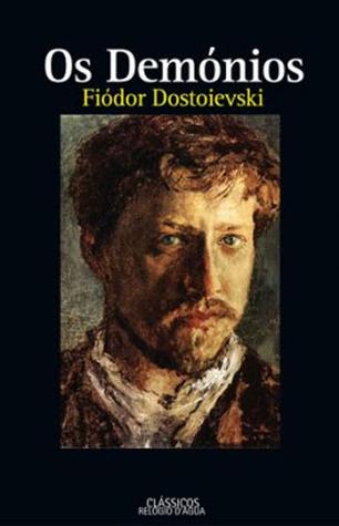 Os Demónios  by  Fyodor Dostoyevsky