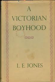 A Victorian Boyhood  by  L.E. Jones