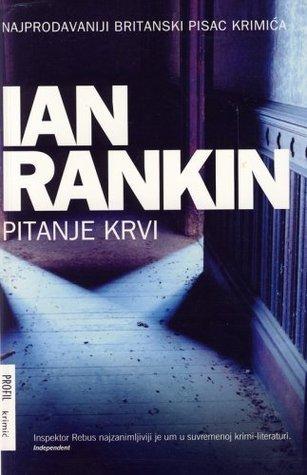 Pitanje krvi (Inspector Rebus, #14)  by  Ian Rankin