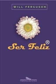 Ser Feliz  by  Will Ferguson