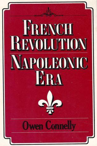 French Revolution / Napoleonic Era Owen Connelly