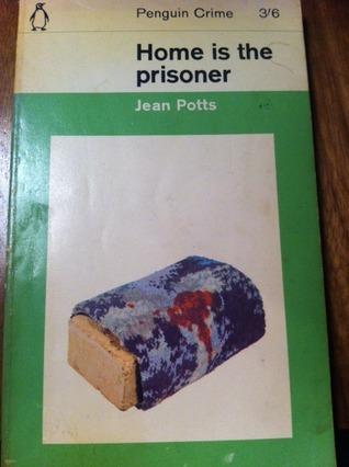 Home Is the Prisoner Jean Potts