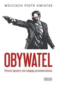 Obywatel  by  Wojciech Piotr Kwiatek
