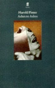Ashes to Ashes  by  Harold Pinter