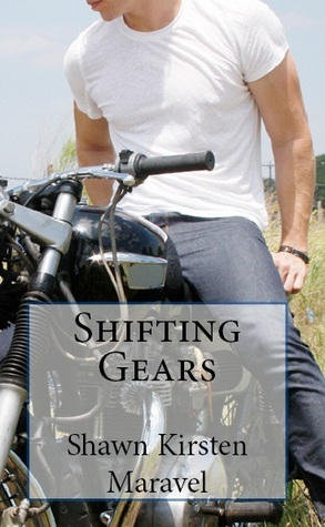 Shifting Gears (Rider, #2)  by  Shawn Kirsten Maravel