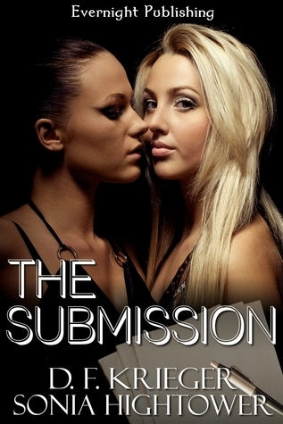 The Submission (Daring Desires, #1)  by  D.F. Krieger