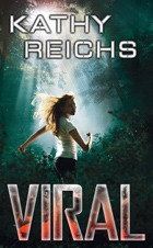 Viral  by  Kathy Reichs