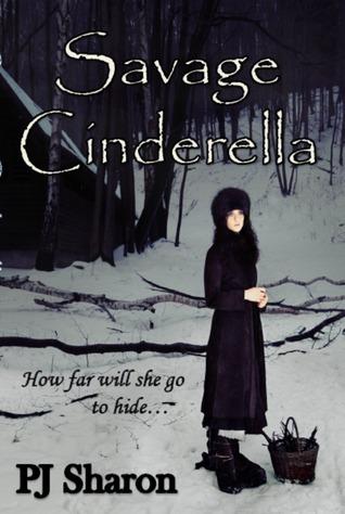 Savage Cinderella  by  P.J. Sharon