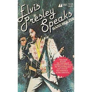 Elvis Presley Speaks  by  Hans Holzer