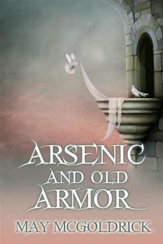 Arsenic And Old Armor May McGoldrick