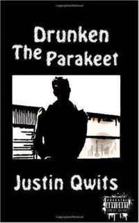 The Drunken Parakeet Justin Qwits