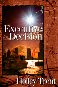 Executive Decision Holley Trent