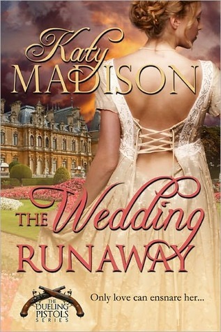 The Wedding Runaway (Dueling Pistols #3)  by  Katy Madison