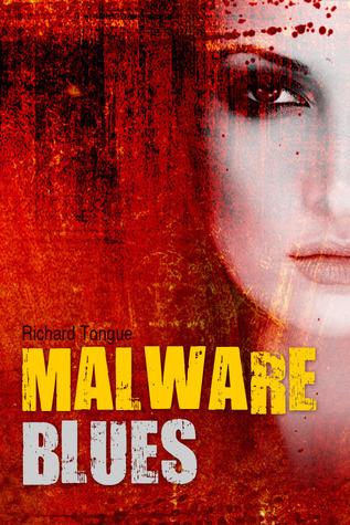 Malware Blues (Logan Winter #2)  by  Richard Tongue
