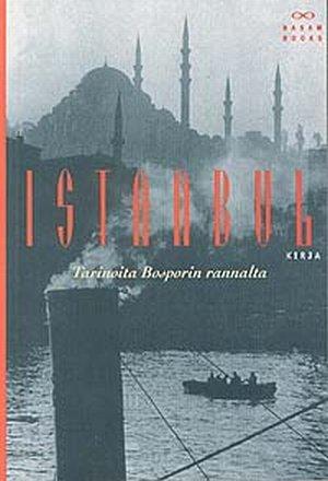 Istanbul-kirja. Tarinoita Bosporin rannalta  by  Tuula Kojo