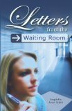Letters from the Waiting Room Lewis Seifert
