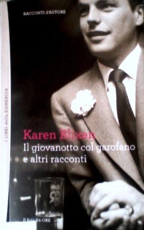 Il giovanotto col garofano e altri racconti  by  Karen Blixen